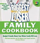 The Biggest Loser Family Cookbook: Budget-Friendly Meals Your Whole Family Will Love by Melissa Roberson, Devin Alexander, Biggest Loser Experts and Cast (Paperback / softback)