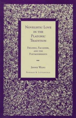 Novelistic Love in the Platonic Tradition, Jennie Wang, Good Book