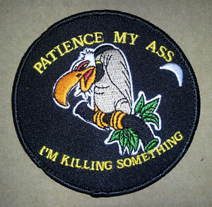 PATIENCE MY ASS GONNA KILL EBMROIDERED 3.5 INCH HOOK SN2 PATCH