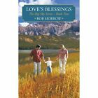 Love's Blessings The Big Sky Series - Book Two 9781449012304 by Bob Morrow