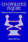 Co-operative Inquiry: Research into the Human Condition by John Heron (Paperback, 1996)
