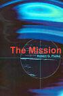 The Mission by Robert G Pielke (Paperback / softback, 2001)