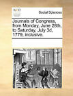 Journals of Congress, from Monday, June 28th, to Saturday, July 3D, 1779, Inclusive. by Multiple Contributors (Paperback / softback, 2010)