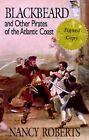 Blackbeard and Other Pirates of the Atlantic Coast by Nancy Roberts (Hardback, 1993)