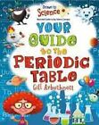 Your Guide to the Periodic Table by Gill Arbuthnott (Hardback, 2016)