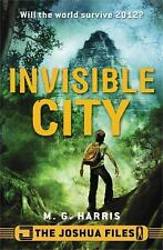 The Joshua Files: Invisible City - Acceptable - Harris, M. G. - Hardcover