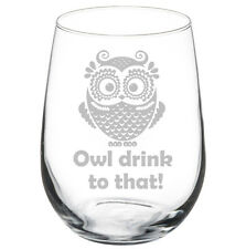 Owl Drink To That Funny Stemmed 10oz / 20oz / Stemless Wine Glass