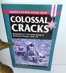 Stackpole-Military-History-Colossal-Cracks-by-Stephen-Ashley-Hart-21st-Army-Grp