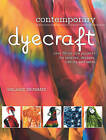 Contemporary Dyecraft: Over 50 Tie-Dye Projects for Scarves, Dresses, T-Shirts and More by Melanie Brummer (Paperback / softback, 2010)