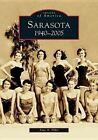 Sarasota: 1940-2005 by Amy A Elder (Paperback / softback, 2005)