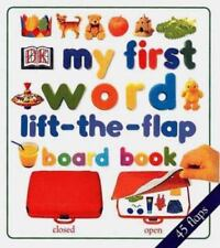 Lift-The-flap Bks.: My First Word Lift-the-Flap Board Book by Dorling Kindersley Publishing Staff (1999, Board Book)