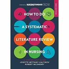 How to do a Systematic Literature Review in Nursing: A step-by-step guide: A step-by-step guide by Josette Bettany-Saltikov, Robert McSherry (Paperback, 2016)