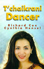 T'Chaikrani Dancer by Cynthia Hensel, Richard Cox (Paperback / softback, 2000)