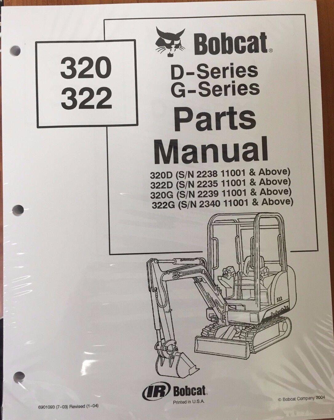 Bobcat 320 322 D G Series Parts Catalog Manual - Part Number # 6901093