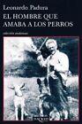 El Hombre Que Amaba A los Perros by Leonardo Padura (Paperback / softback, 2014)