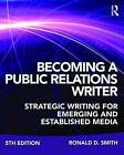 Becoming a Public Relations Writer: Strategic Writing for Emerging and Established Media by Ronald D. Smith (Paperback, 2016)