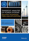Transient Analysis of Power Systems: Solution Techniques, Tools and Applications by John Wiley & Sons Inc (Hardback, 2015)