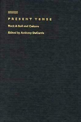 Present Tense : Rock & Roll and Culture, Hardcover by Decurtis, Anthony (EDT)...