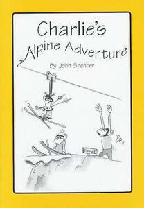 Charlie-039-s-Alpine-Adventure-Spencer-John-Very-Good-Book