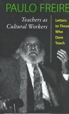 Teachers As Cultural Workers: Letters To Those Who Dare Teach (Edge, Critical S