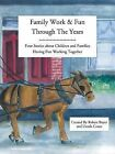 Family Work and Fun Through the Years: Four Stories about Children and Families Having Fun Working Together by Robert Buyer, Ursula T Coute (Paperback / softback, 2013)