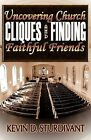 Uncovering Church Cliques and Finding Faithful Friends by Kevin D Sturdivant (Paperback / softback, 2009)