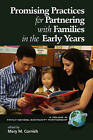 Promising Practices for Partnering with Families in the Early Years by Information Age Publishing (Paperback, 2008)