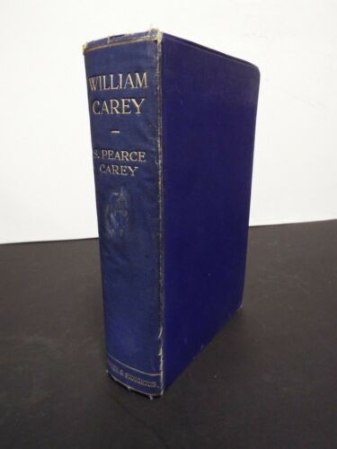 1924 William Carey written by S. Pearce Carey with signature from Author