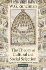 The Theory of Cultural and Social Selection by Walter Garrison Runciman (Paperback, 2009)