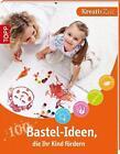 100 Bastel-Ideen, die Ihr Kind fördern von Sandra Grimm (2013, Taschenbuch)
