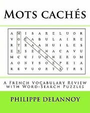 Mots Cach�s : A French Vocabulary Review with Word-Search Puzzles by Philippe...