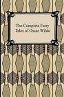 The Complete Fairy Tales of Oscar Wilde by Oscar Wilde (Paperback / softback, 2006)