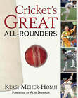 Cricket's Great All-rounders: the Greatest Across Three Centuries and Nine Countries by Kersi Meher-Homji (Hardback, 2008)