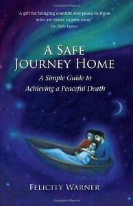 A-Safe-Journey-Home-A-Simple-Guide-to-Achieving-a-Peaceful-Death-ExLibrary
