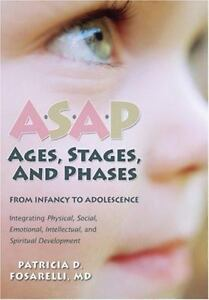 100% De Qualité Asap: Ages, Stages, And Phases: From Infancy To Adolescence, Integrating Physica Volume Large