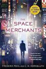 The Space Merchants by C. M. Kornbluth and Frederick Pohl (2011, Paperback, Revised)