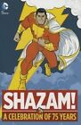 Shazam: A Celebration of 75 Years by Bill Parker (Hardback, 2015)