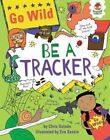 Be a Tracker 9781467776509 by Chris Oxlade Paperback