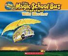 Magic School Bus Presents: Wild Weather by Joanna Cole (Paperback / softback, 2014)