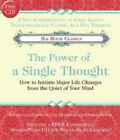 The Power of a Single Thought: How to Initiate Major Life Changes from the Quiet of Your Mind by Hay House Inc (Mixed media product, 2009)