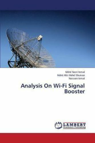 Analysis on Wi-Fi Signal Booster by Ismail Norzaini, Mohd Sh