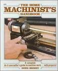 Home Machinists' Handbook by Doug Briney (Paperback, 1984)