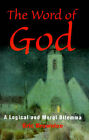 The Word of God: A Logical and Moral Dilemma by Eric Brownlee (Paperback / softback, 2001)