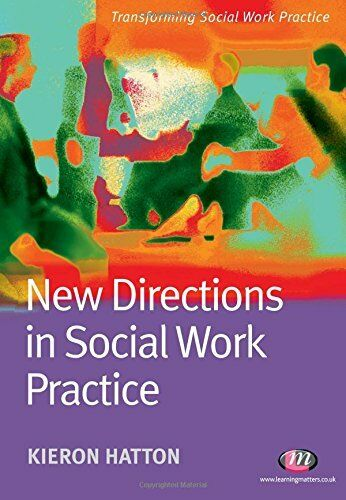 New Directions in Social Work Practice (Transforming Social Work Practice) By K