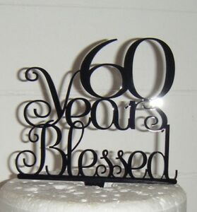 Image Is Loading 60 Years Blessed Birthday Or Anniversary Cake Topper