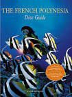The French Polynesian Dive Guide by Kurt Amsler (Paperback, 2001)