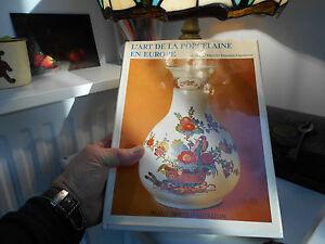 DéLicieux J. Divis M. Ernould-gandouet L'art De La Porcelaine En Europe A 18€ Ach Imm A Vo éConomisez 50-70%