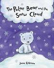 The Polar Bear and the Snow Cloud by Jane Cabrera (Hardback, 2002)