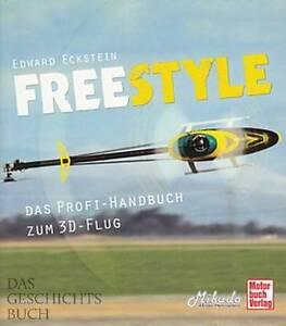 Eckstein: Freestyle, Das Profi-Handbuch zum 3D-Flug (RC-Hubschraub<wbr/>er Modellflug)