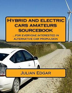 Hybrid-and-Electric-Cars-Amateurs-Sourcebook-by-Julian-Edgar-New-Paperback